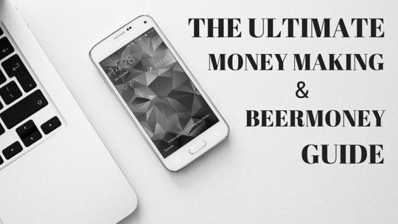 The Ultimate Money Making & Beermoney guide 2016